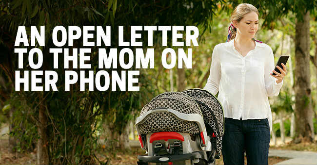 open letter to the mom on her phone