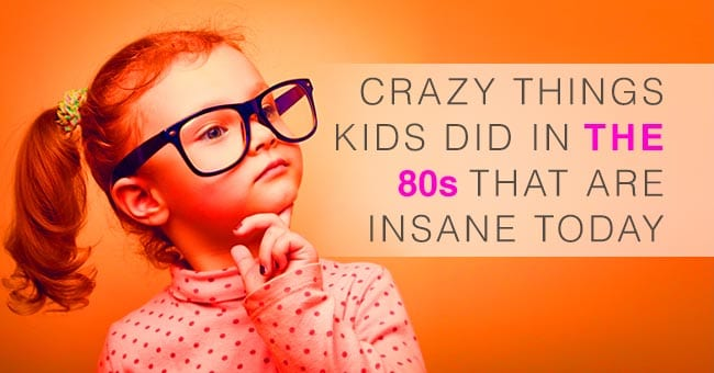 80s kids - how'd they survive