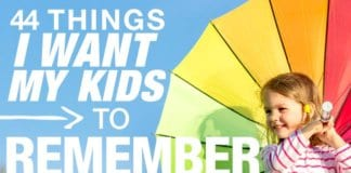 want my kids to remember