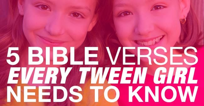 5 Bible Verses Every Tween Girl Needs to Know | For Every Mom