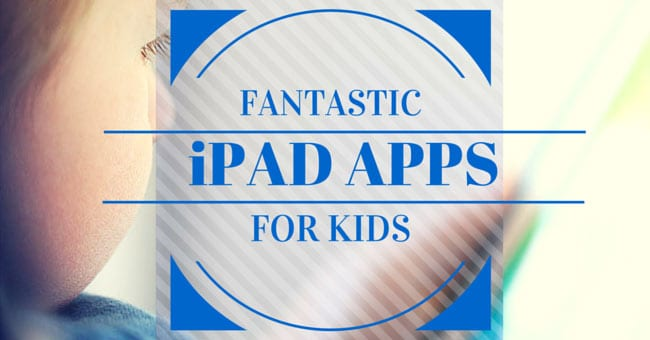 iPad Apps for Kids