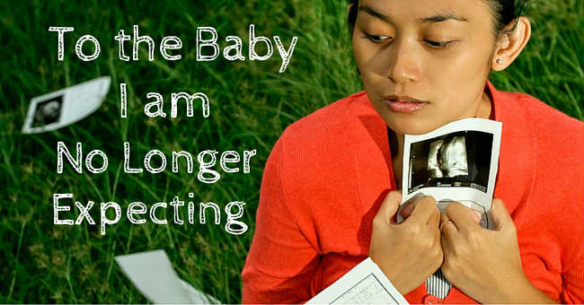A Letter to the Baby I'm No Longer Expecting: Your Life Matters