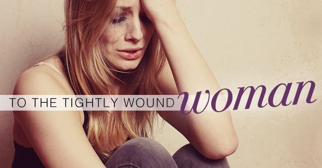 To-the-Tightly-Wound-Woman