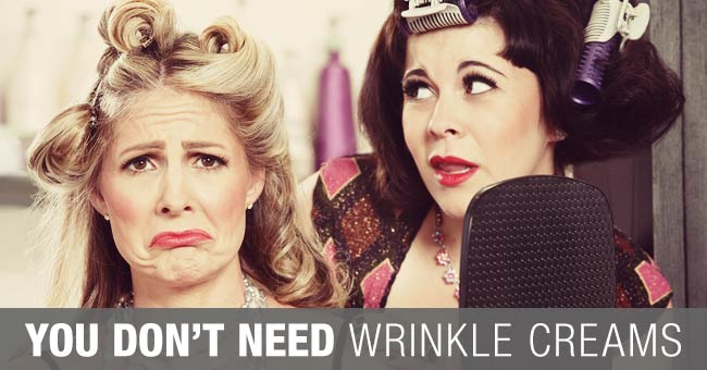 You-Dont-Need-Wrinkle-Creams