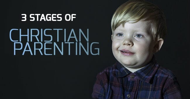 3 Stages of christian parenting