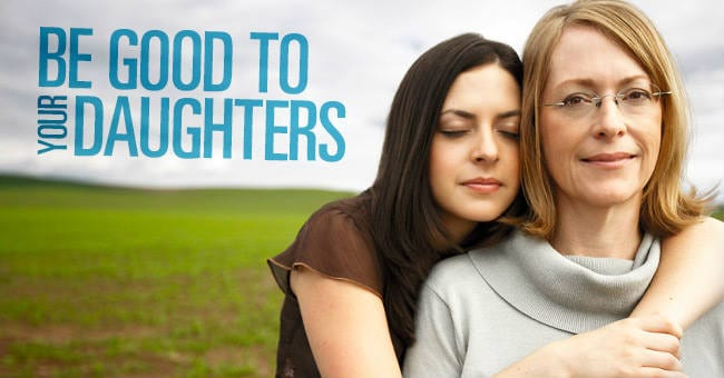 Be-Good-to-Your-Daughters