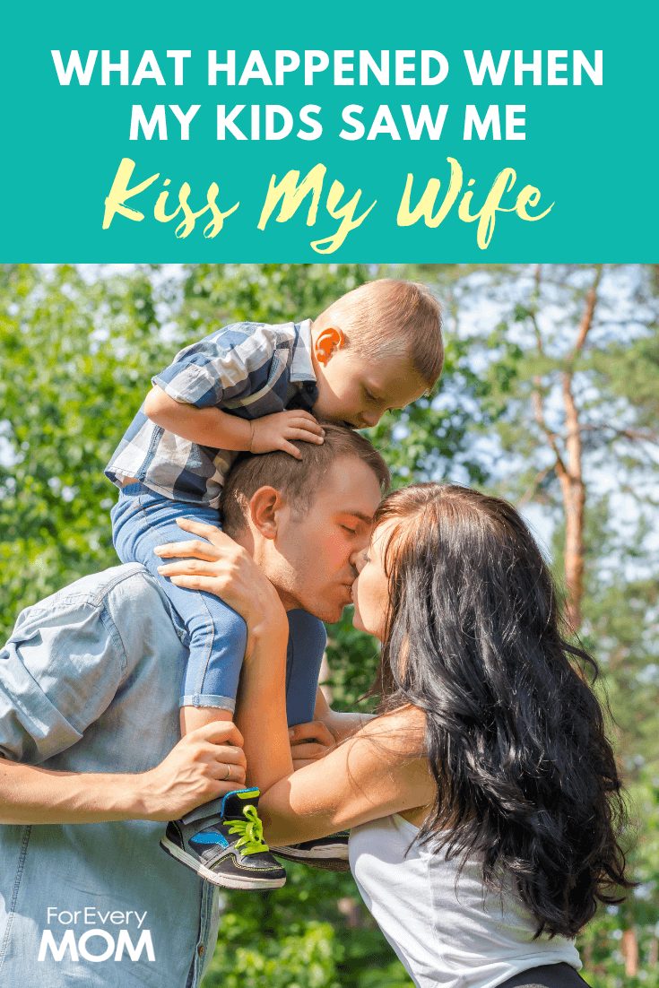 """This dad says """"When my daughters saw me kiss my wife,"""" the family experienced a powerful moment together."""