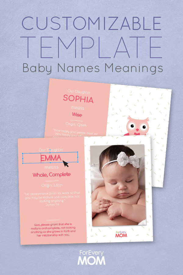 These customizable templates allow you to insert a picture of your baby. It tells that meaning of their name, a Bible verse, and prayer for your baby.