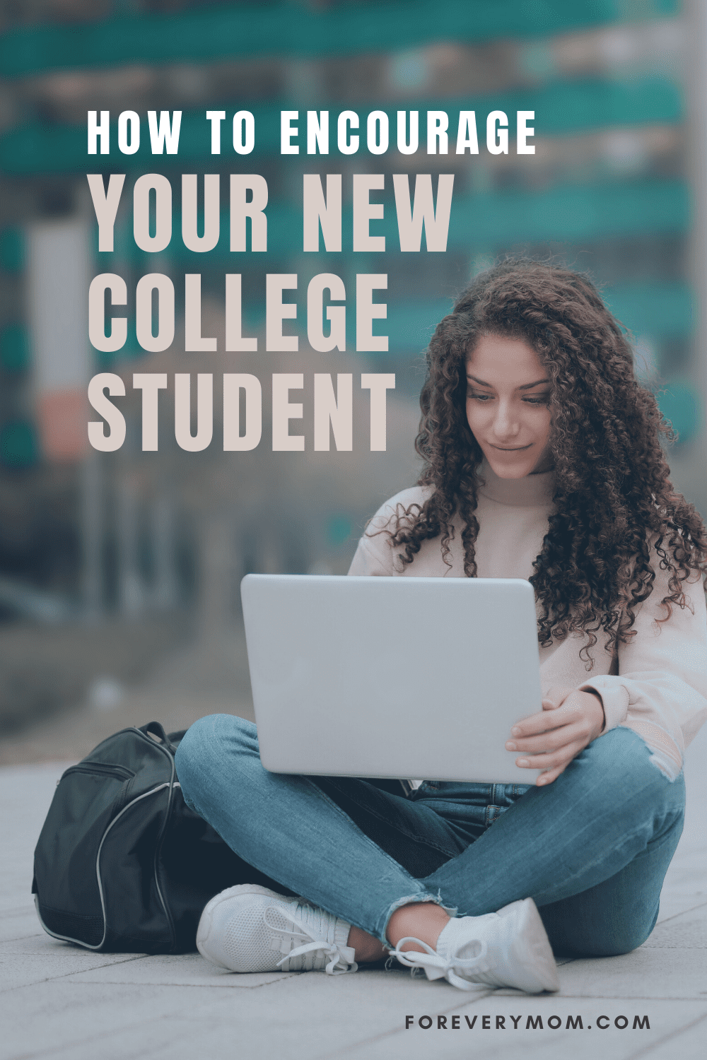 encourage your new college student