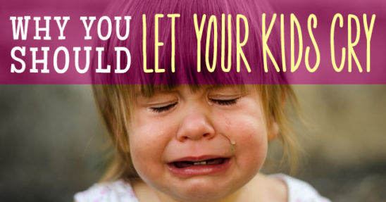 let kids cry